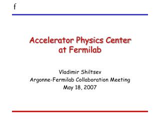 Accelerator Physics Center at Fermilab