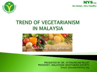 TREND OF VEGETARIANISM  IN MALAYSIA