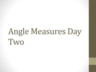 Angle Measures Day Two