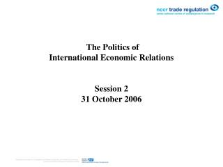 The Politics of  International Economic Relations Session 2 31 October 2006