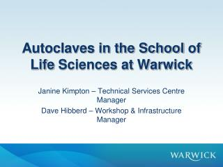 Autoclaves in the School  of Life  Sciences at Warwick