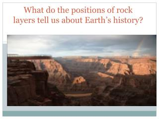 What  do the positions of rock layers tell us about Earth's history?