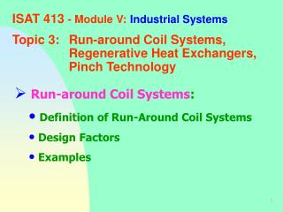 Run-around Coil Systems :  Definition of Run-Around Coil Systems  Design Factors   Examples