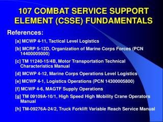 107 COMBAT SERVICE SUPPORT ELEMENT (CSSE) FUNDAMENTALS
