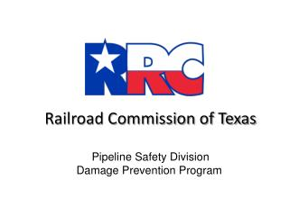 Railroad Commission of Texas Pipeline Safety Division Damage Prevention Program