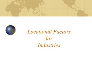 Locational Factors for  Industries