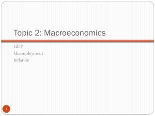 Topic 2: Macroeconomics