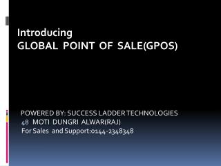 Introducing   GLOBAL  POINT  OF  SALE (GPOS)