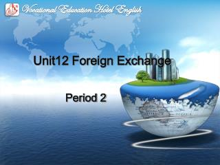 Unit12 Foreign Exchange