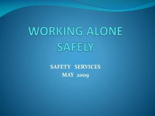 WORKING ALONE SAFELY