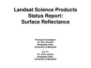 Landsat  Science Products Status Report: Surface Reflectance