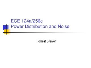 ECE 124a/256c Power Distribution and Noise