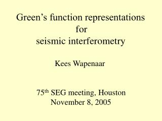 Green's function representations                         for          seismic interferometry