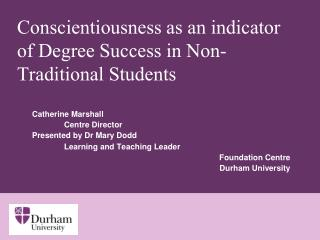 Conscientiousness as an indicator of Degree Success in Non-Traditional Students