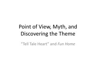 Point of View, Myth, and Discovering the Theme