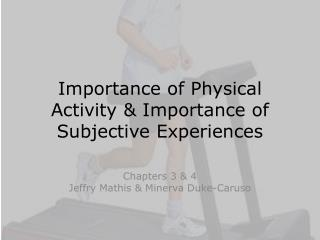 Importance of Physical Activity & Importance of Subjective Experiences