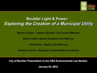 Boulder Light & Power:   Exploring the Creation of a Municipal Utility