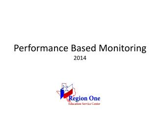 Performance Based Monitoring  2014