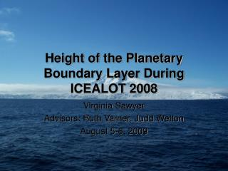 Height of the Planetary Boundary Layer During ICEALOT 2008