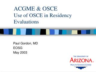 ACGME & OSCE Use of OSCE in Residency Evaluations