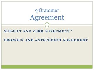 9 Grammar Agreement