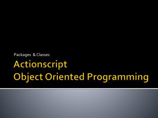 Actionscript Object Oriented Programming