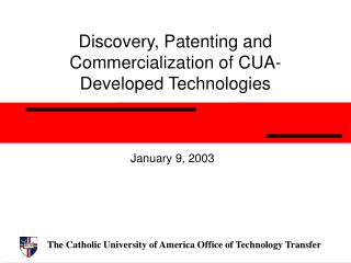 Discovery, Patenting and Commercialization of CUA-Developed Technologies