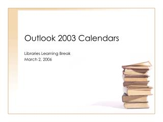 Outlook 2003 Calendars