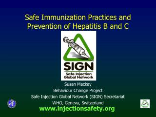 Safe Immunization Practices and Prevention of Hepatitis B and C
