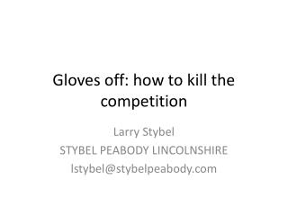 Gloves off: how to kill the competition