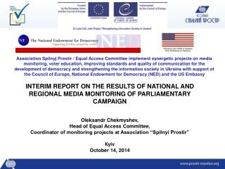 INTERIM REPORT ON THE RESULTS OF NATIONAL AND REGIONAL MEDIA MONITORING OF PARLIAMENTARY CAMPAIGN