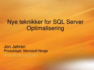 Nye  teknikker  for SQL Server  Optimalisering