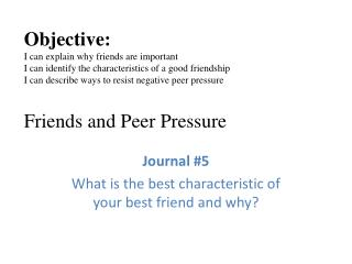 Journal #5 What is the best characteristic of your best friend and why?