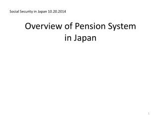 Overview of Pension System  in Japan
