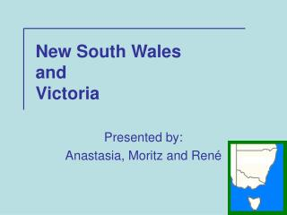 New South Wales and  Victoria