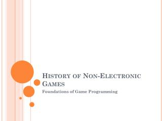 History of Non-Electronic Games