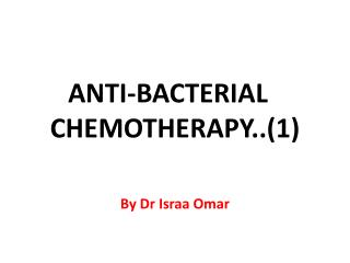 ANTI-BACTERIAL  CHEMOTHERAPY..(1)