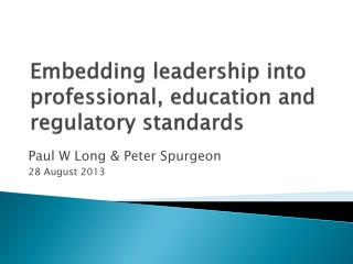 Embedding leadership into professional, education and regulatory standards