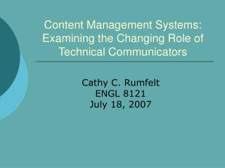 Content Management Systems: Examining the Changing Role of  Technical Communicators