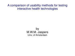 A comparison of usability methods for testing interactive health technologies