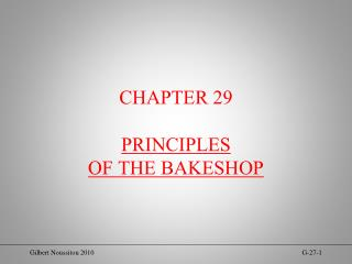 CHAPTER 29 PRINCIPLES  OF THE BAKESHOP