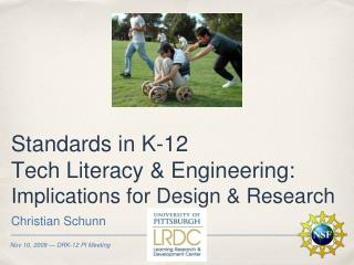 Standards in K-12  Tech Literacy & Engineering: Implications for Design & Research