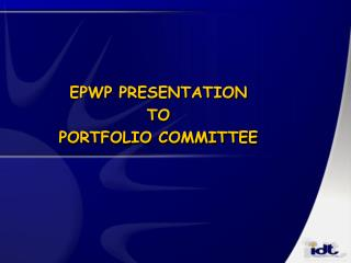 EPWP PRESENTATION TO PORTFOLIO COMMITTEE