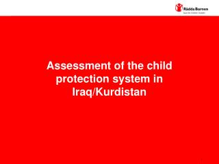 Assessment of the child protection system in Iraq/Kurdistan