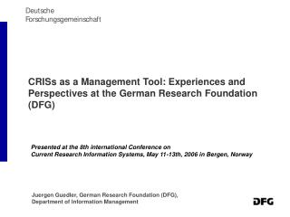 CRISs as a Management Tool: Experiences and Perspectives at the German Research Foundation (DFG)