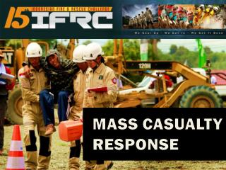 MASS CASUALTY RESPONSE