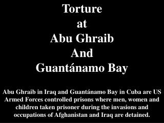 Torture at Abu Ghraib And Guantánamo  Bay