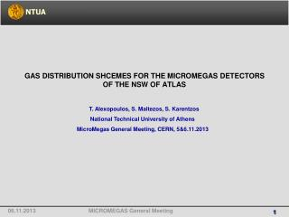 GAS DISTRIBUTION SHCEMES FOR THE MICROMEGAS DETECTORS OF THE NSW OF ATLAS