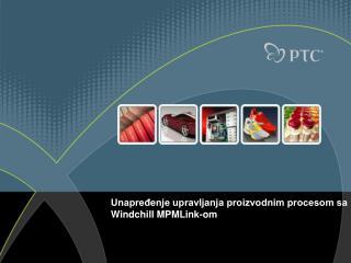 Unapređenje upravljanja proizvodnim procesom sa  Windchill MPMLink -om