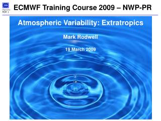 ECMWF Training Course 2009 – NWP-PR